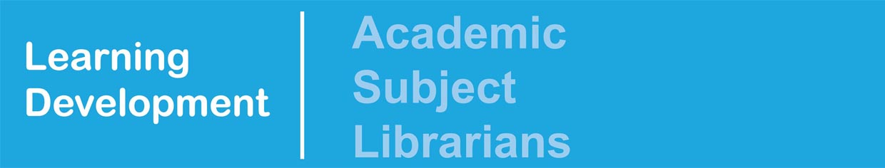 Learning Development - Academic Subject Librarians