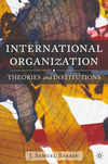 International organization theories and institutions