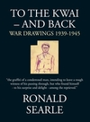 To the Kwai - and back war drawings, 1939-1945