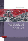 Mediatized conflict developments in media and conflict studies