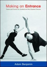 Making an entrance theory and practice for disabled and non-disabled dancers
