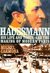 Haussmann his life and times, and the making of modern Paris