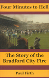 Four minutes to hell the story of the Bradford City fire