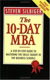 The 10-day MBA a step-by-step guide to mastering the skills taught in top business schools