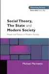 Social theory, the state and modern society the state in contemporary social thought