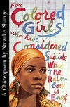 For colored girls who have considered suicide, when the rainbow is enuf a choreopoem