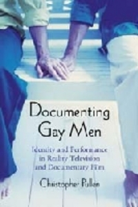 Documenting gay men identity and performance in reality television and documentary film
