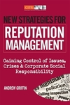 New strategies for reputation management; gaining control of issues, crises and corporate social responsibility