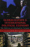 Globalization and international political economy the politics of alternative futures