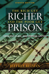 The rich get richer and the poor get prison ideology, class, and criminal justice
