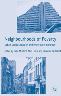 Neighbourhoods of poverty urban social exclusion and integration in Europe