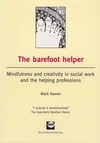 The barefoot helper mindfulness and creativity in social work and the caring professions
