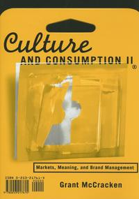 Culture and consumption II markets, meaning, and brand management