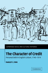 The character of credit: personal debt in English culture, 1740-1914/ Margot C. Finn