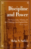 Discipline and power the university, history, and the making of an English elite, 1870-1930