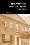 Men, women, and property in England, 1780-1870 a social and economic history of family strategies amongst the Leeds middle classes