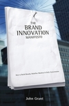 The brand innovation manifesto how to build brands, redefine markets and defy conventions