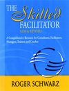 The skilled facilitator a comprehensive resource for consultants, facilitators, managers, trainers, and coaches