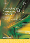 Managing and developing HR careers emerging trends and issues