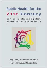 Public health for the 21st century; new perspectives on policy, participation and practice