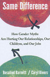 Same difference how gender myths are hurting our relationships, our children, and our jobs