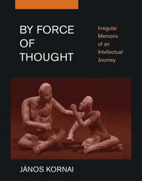 By force of thought irregular memoirs of an intellectual journey