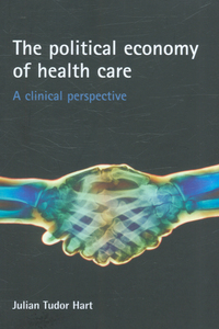 The political economy of health care a clinical perspective