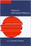 Visions of international relations assessing an academic field
