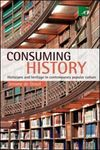 Consuming history historians and heritage in contemporary popular culture