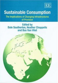 Sustainable consumption the implications of changing infrastructures of provision