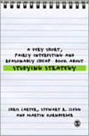 A very short, fairly interesting and reasonably cheap book about studying strategy/ Chris Carter, Stewart R. Clegg and Martin Kornberger