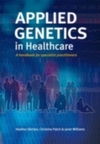 Applied genetics in healthcare; a handbook for specialist practitioners