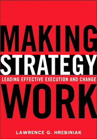 Making strategy work leading effective execution and change
