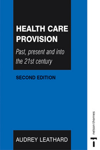 Health care provision past, present and into the 21st century
