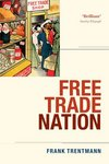 Free trade nation commerce, consumption, and civil society in modern Britain