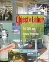 The object of labor art, cloth and cultural production
