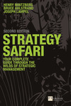 Strategy safari: the complete guide through the wilds of strategic management/ Henry Mintzberg, Bruce Ahlstrand, Joseph Lampel