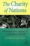 The charity of nations humanitarian action in a calculating world
