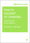 How to succeed at university an essential guide to academic skills and personal development