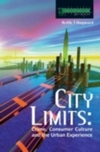 City limits crime, consumer culture and the urban experience