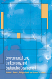 Environmental law, the economy and sustainable development the United States, the European Union, and the international community