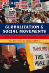 Globalization and social movements Islamism, feminism, and the global justice movement