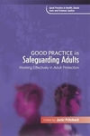 Good practice in safeguarding adults working effectively in adult protection