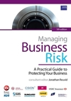 Managing business risk a practical guide to protecting your business