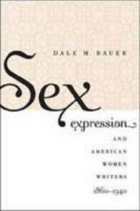 Sex expression & American women writers, 1860-1940