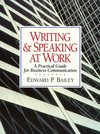 Writing & speaking at work a practical guide for business communication
