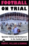 Football on trial; spectator violence and development in the football world