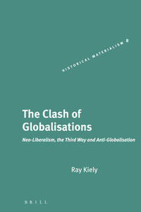 The clash of globalisations neo-liberalism, the third way and anti-globalisation