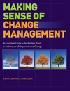 Making sense of change management a complete guide to the models, tools & techniques of organizational change