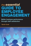 The essential guide to employee engagement better business performance through staff satisfaction